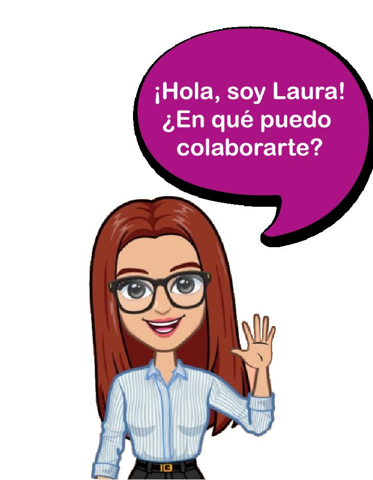 ¡Soy Laura! ¿en que puedo ayudarte?